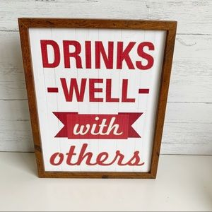 Ashland DRINKS WELL WITH OTHERS Wooden Sign